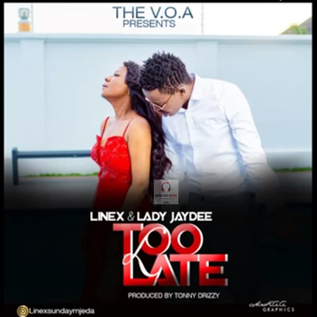 Photo of New AUDIO: Linex Ft Jaydee – Too Late | DOWNLOAD
