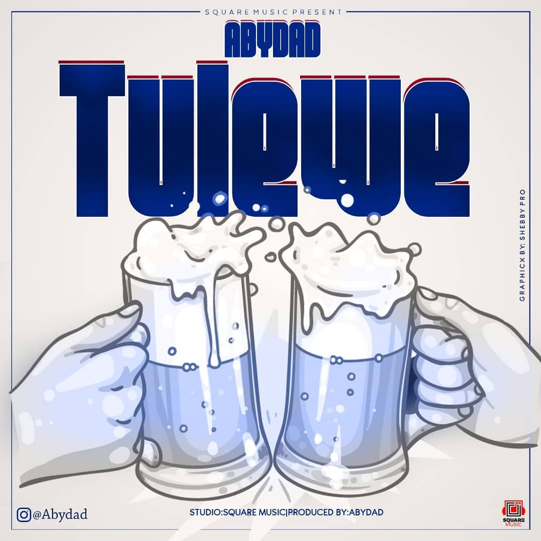 Photo of New AUDIO: Abydad – Tulewe | DOWNLOAD