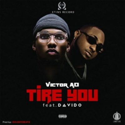 Photo of New AUDIO: Victor AD ft Davido – Tire You