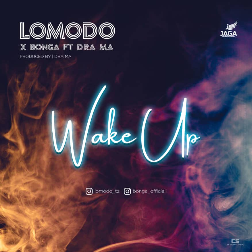 Photo of New AUDIO : Lomodo X Bonga Ft Dra Ma – Wake Up | DOWNLOAD