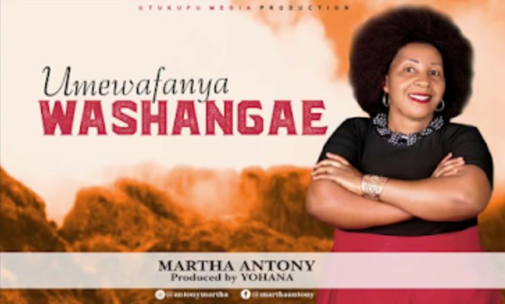 Photo of New AUDIO: Martha Antony – UMEWAFANYA WASHANGAE | Download