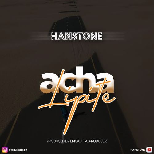 Photo of New AUDIO | Hanstone – Acha Lipite | DOWNLOAD