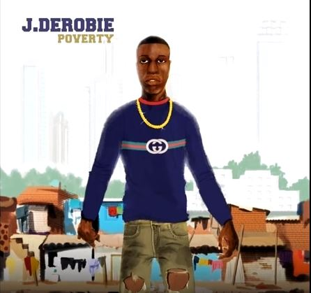 Photo of New AUDIO: J.Derobie feat.Mr Eazi- Poverty | DOWNLOAD