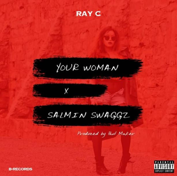 Photo of New AUDIO: Ray C Ft. Salmin Swaggz – Your Woman | Download
