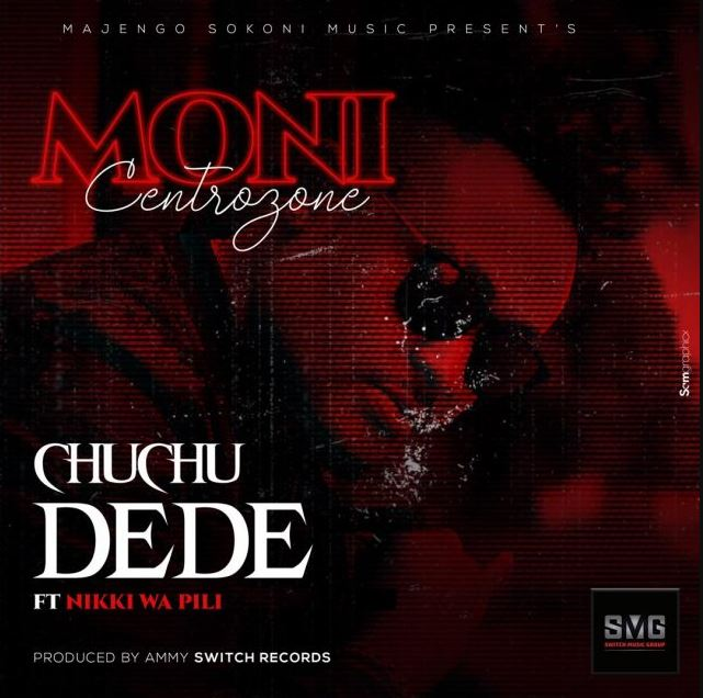 Photo of New AUDIO: Moni Centrozone Ft Nikki Wa Pili – Chuchu Dede | Download