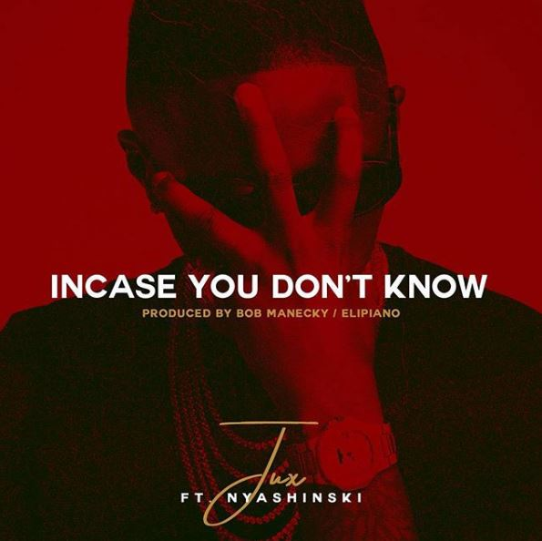 Photo of New AUDIO: Jux ft. Nyashinski – Incase You Don't Know | Download