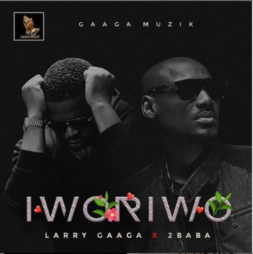 Photo of New AUDIO: Larry Gaaga ft.2Baba – Iworiwo