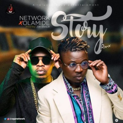 Photo of New AUDIO: Network ft Olamide – Story (Remix)