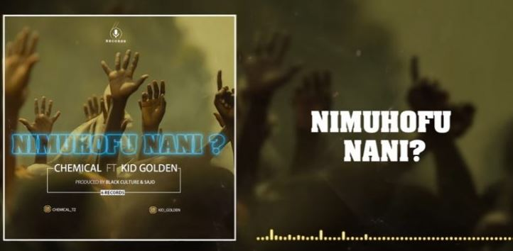 Photo of New AUDIO: Chemical ft Kidgolden – NIMUHOFU NANI | Download