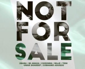 Photo of New AUDIO: 2Baba Ft MI, Teni, Chidinma, Waje, UmarMSheriff, And Cobhams – Not For Sale