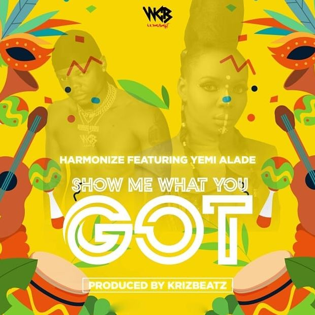 Photo of New AUDIO: Harmonize ft Yemi Alade – Show Me What You Got | Download
