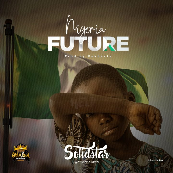Photo of New AUDIO:  Solidstar – Nigeria Future