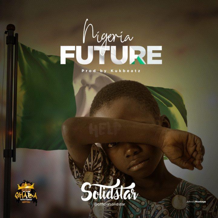 Photo of New AUDIO:  Solidstar – Nigeria Future