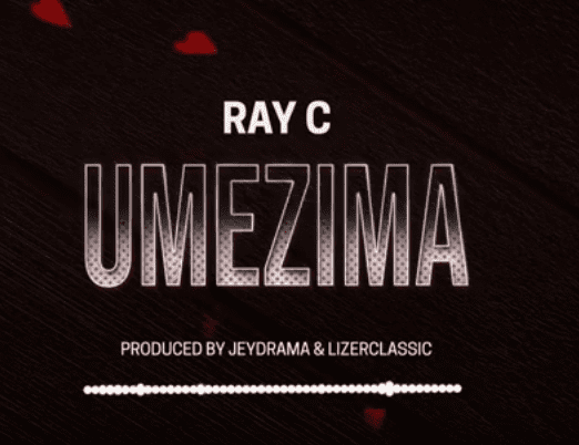 Photo of New AUDIO: Ray C – Umezima | DOWNLOAD