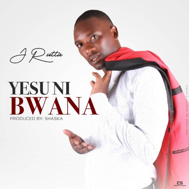 Photo of New AUDIO & VIDEO: Jackson Rutta – Yesu ni Bwana