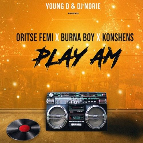 Photo of New AUDIO: Young D & DJ Norie ft. Oritse Femi x Burna Boy x Konshens – Play Am