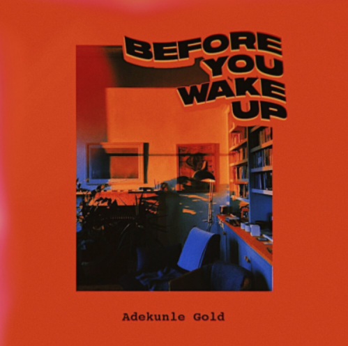 Photo of New AUDIO: Adekunle Gold – Before You Wake Up