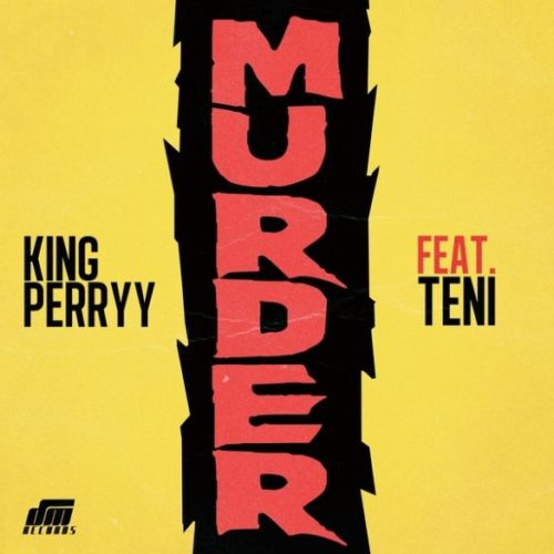 Photo of New AUDIO: King Perryy ft. Teni – Murder