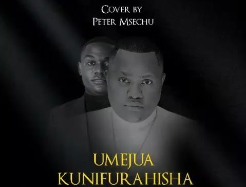 Photo of New AUDIO: Peter Msechu – UMEJUA KUNIFURAHISHA(cover)
