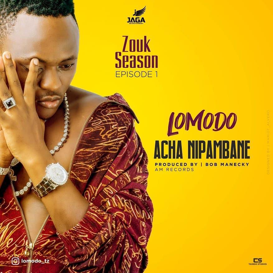 Photo of New AUDIO: LOMODO – ACHA NIPAMBANE | DOWNLOAD