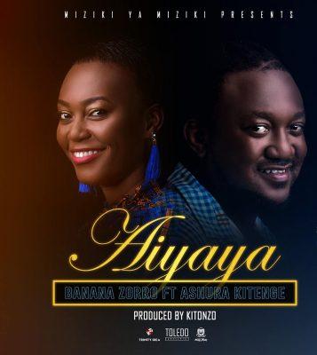 Photo of New AUDIO: Banana Zorro Ft Ashura Kitenge – Aiyaya | DOWNLOAD