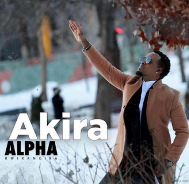 Photo of New AUDIO: Alpha Rwirangira – AKIRA | Download