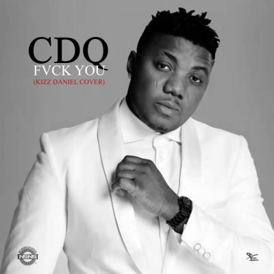 Photo of New AUDIO: CDQ – Fvck You (Kizz Daniel Cover)