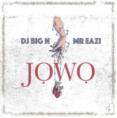 Photo of New AUDIO: DJ Big N x Mr Eazi – Jowo