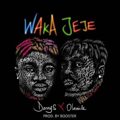 Photo of New AUDIO: Danny S ft Olamide – Waka Jeje