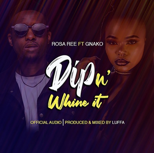 Photo of New AUDIO: Rosa Ree ft G Nako – Dip In Whine  | DOWNLOAD