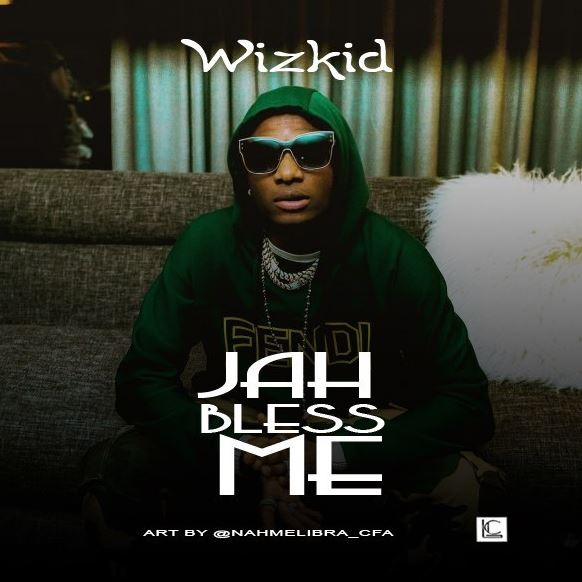 Photo of New AUDIO: Wizkid – Jah Bless Me