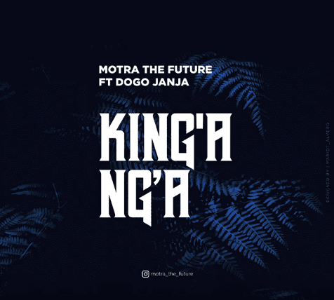 Photo of New AUDIO: Motra The Future Ft Dogo Janja – KING'ANG'A | DOWNLOAD