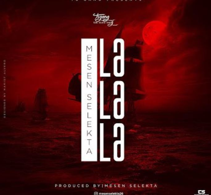 Photo of New AUDIO: Mesen Selekta – LA LA LA | Download