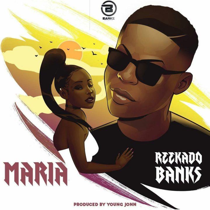Photo of New AUDIO: Reekado Banks – Maria