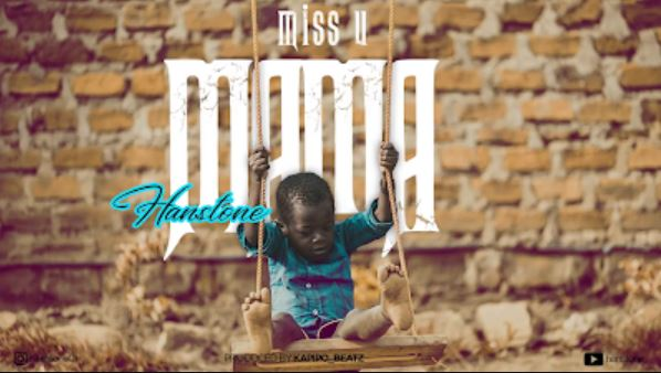 Photo of New AUDIO: Hanstone – I Miss You Mama | Download