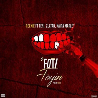 Photo of New AUDIO: Rexxie ft Zlatan x Teni x Naira x Marley – Foti Foyin
