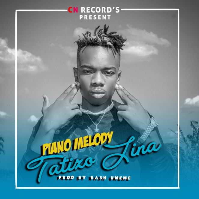 Photo of New AUDIO: Piano MELODY – Tatizo Jina | Download
