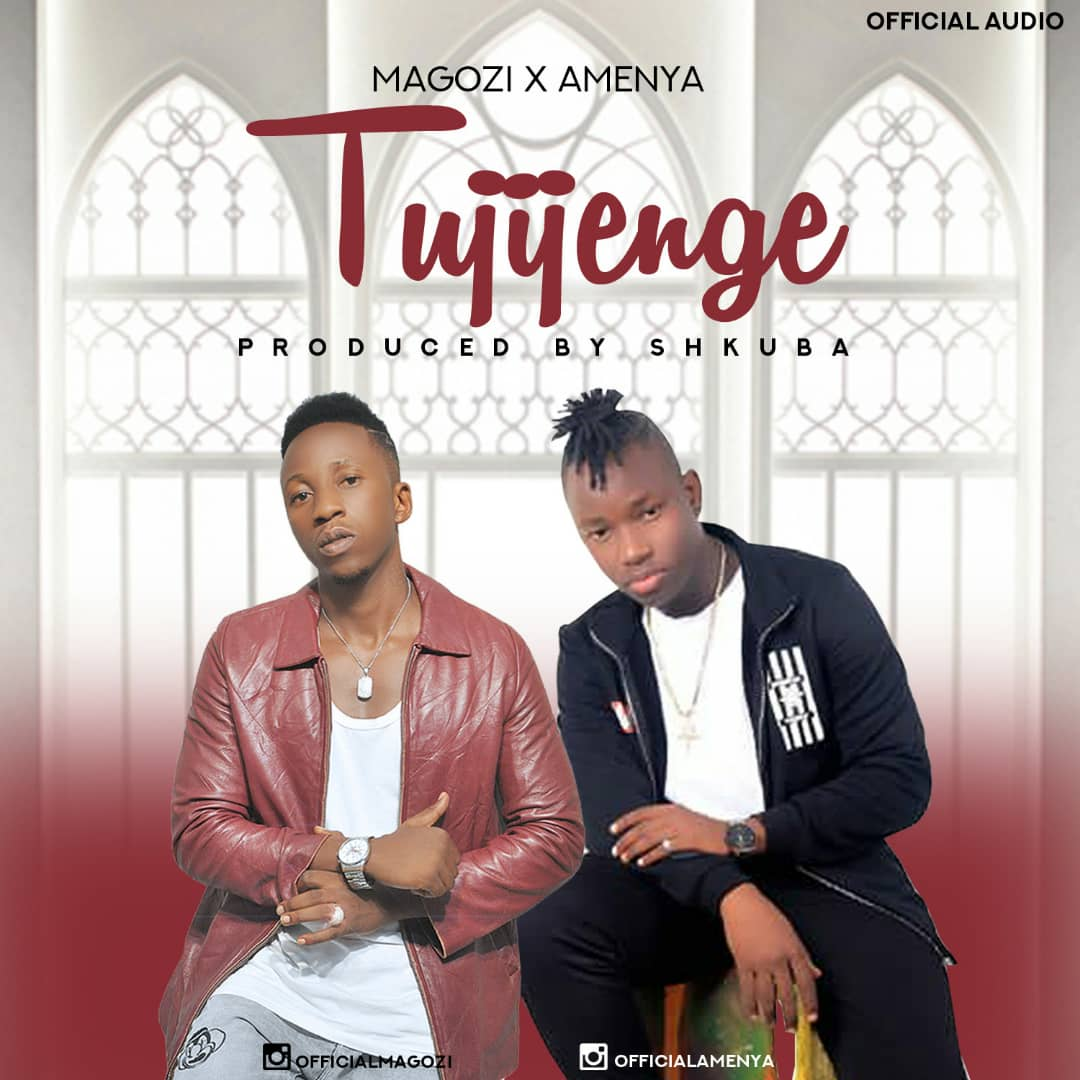 Photo of New AUDIO: Magozi X Amenya – Tujijenge | Download