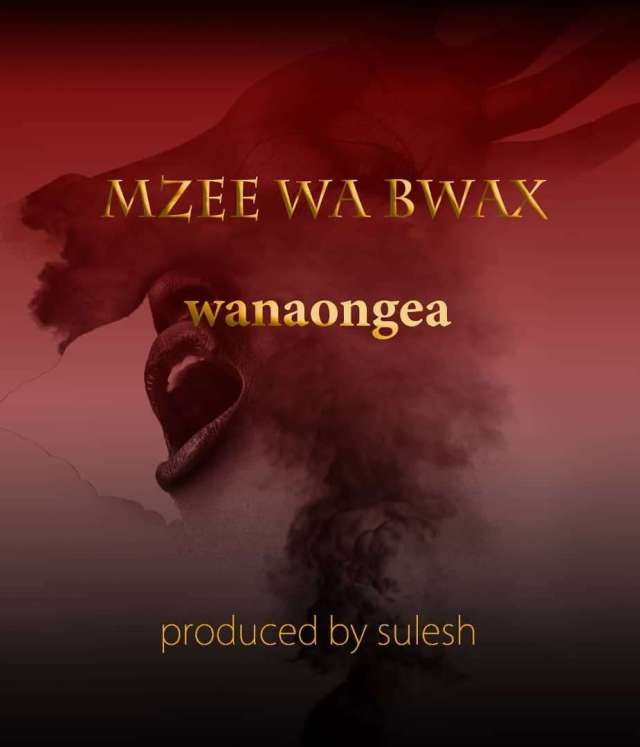 Photo of New AUDIO | Mzee wa Bwax – Wanaongea  | DOWNLOAD