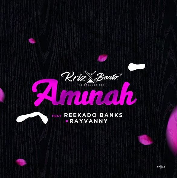Photo of New AUDIO: Krizbeatz x Rayvanny x Reekado Banks – Aminah
