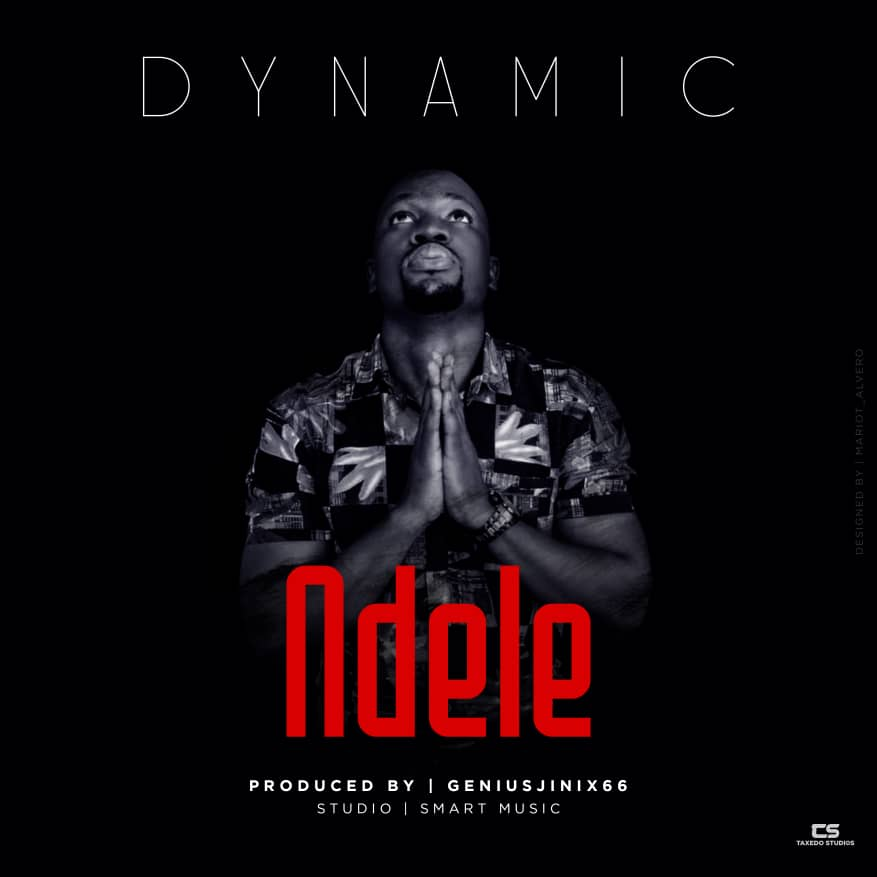 Photo of New AUDIO: Dynamic – Ndele | DOWNLOAD