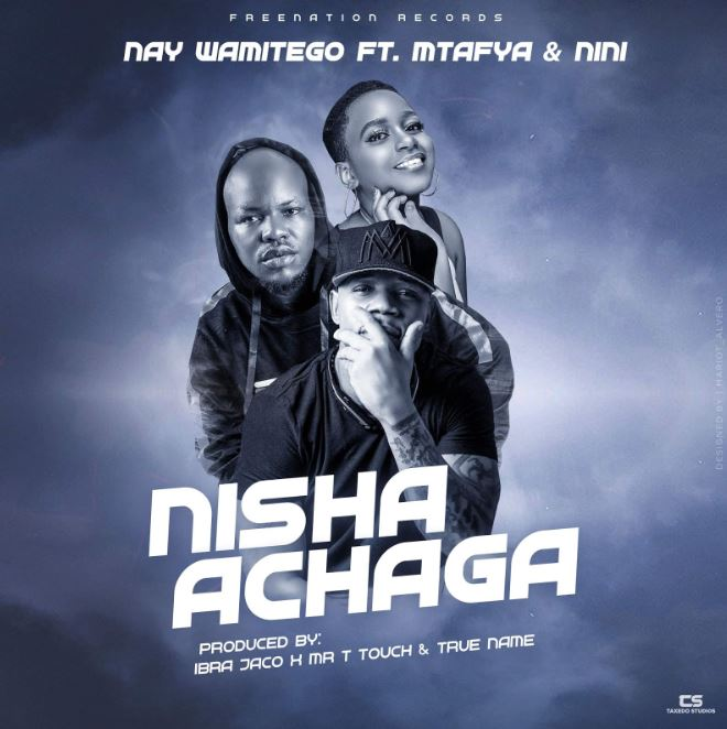 Photo of New AUDIO: Nay wa Mitego Ft. MTFYA X NINI – NISHA ACHAGA  | Download