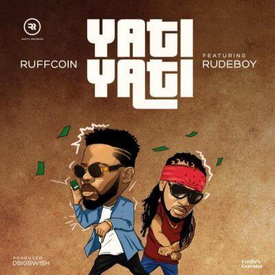 Photo of New AUDIO: Ruffcoin ft RudeBoy – Yati Yati