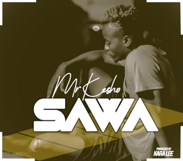 Photo of New AUDIO: Mr Kesho – Sawa | Download