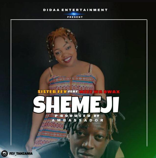 Photo of New AUDIO: Sister Fey Ft. Mzee Wa Bwax – Shemeji | Download