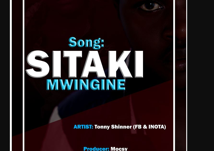 Photo of New AUDIO: Tonny Shinner – Sitaki Mwingine | DOWNLOAD