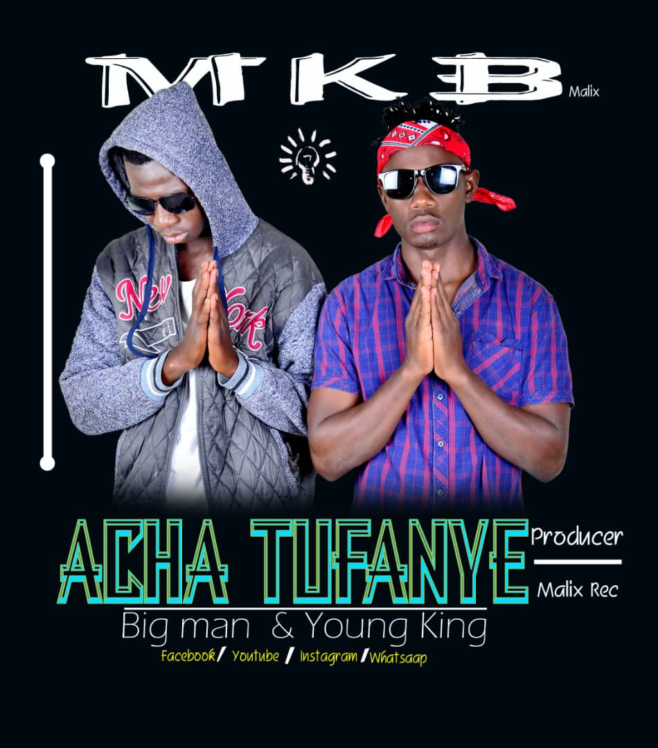 Photo of New AUDIO: Big Man X Young King X Mavoice – Acha Tufanye | DOWNLOAD