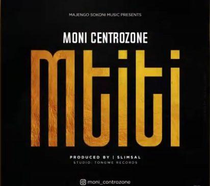 Photo of New AUDIO: Moni Centrozone – MTITI | DOWNLOAD