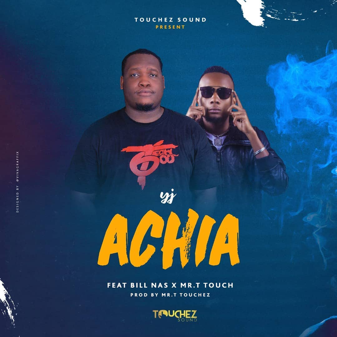 Photo of New AUDIO | Yj Ft. Bill Nas x Mr. Touch – ACHIA |DOWNLOAD
