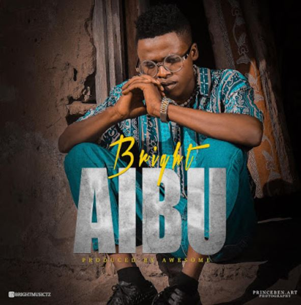 Photo of New AUDIO: Bright – Aibu | Download